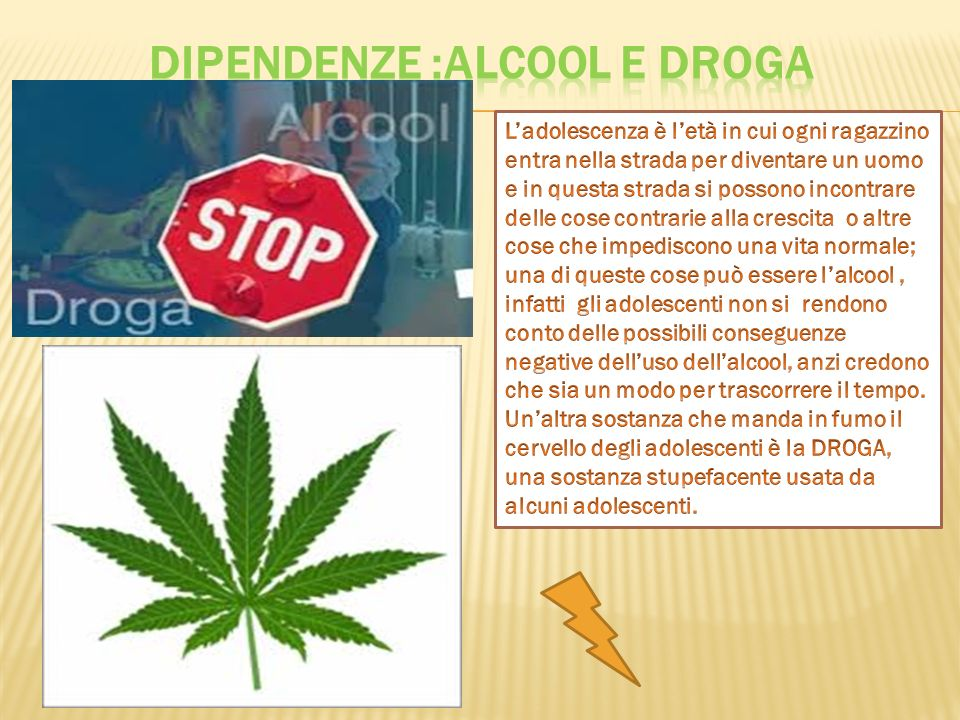 DIPENDENZE :alcool E droga