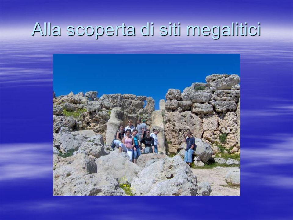 Alla scoperta di siti megalitici