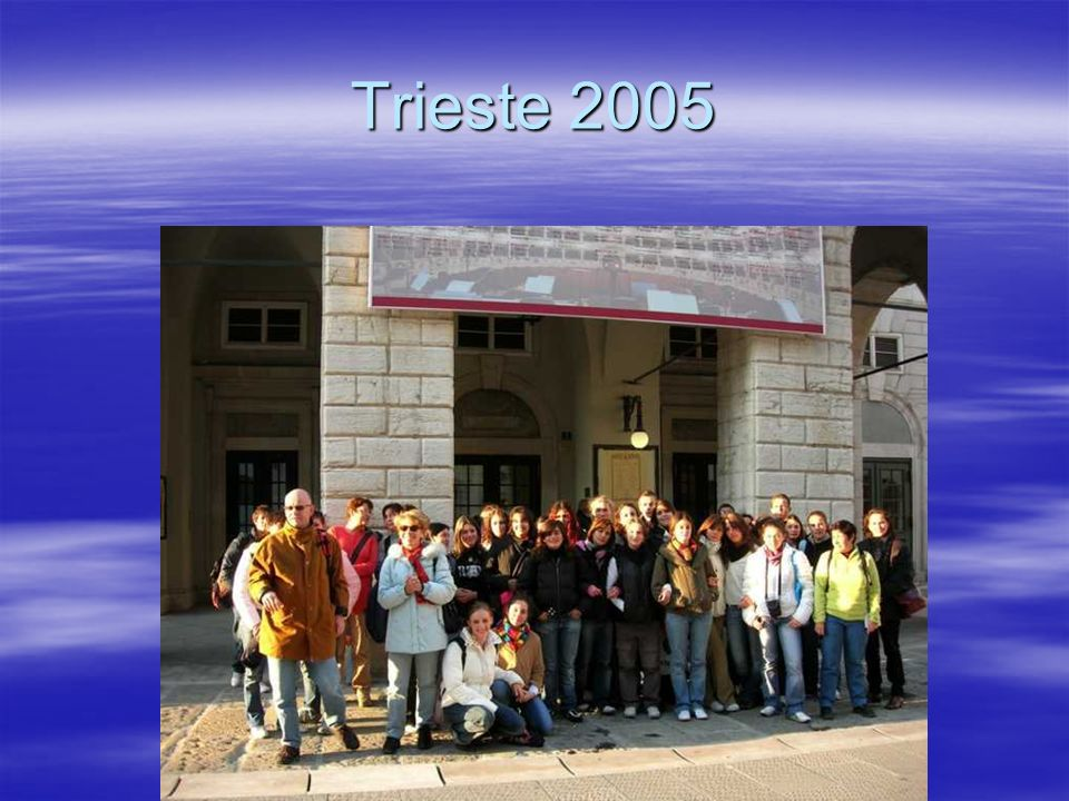 Trieste 2005