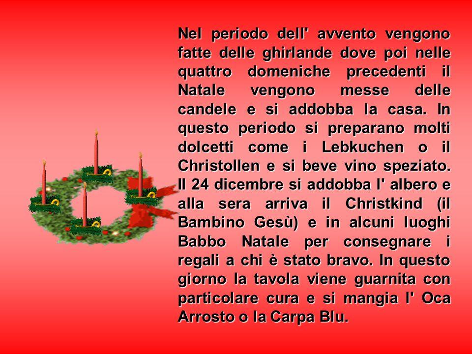 Nel periodo dell avvento vengono fatte delle ghirlande dove poi nelle quattro domeniche precedenti il Natale vengono messe delle candele e si addobba la casa.