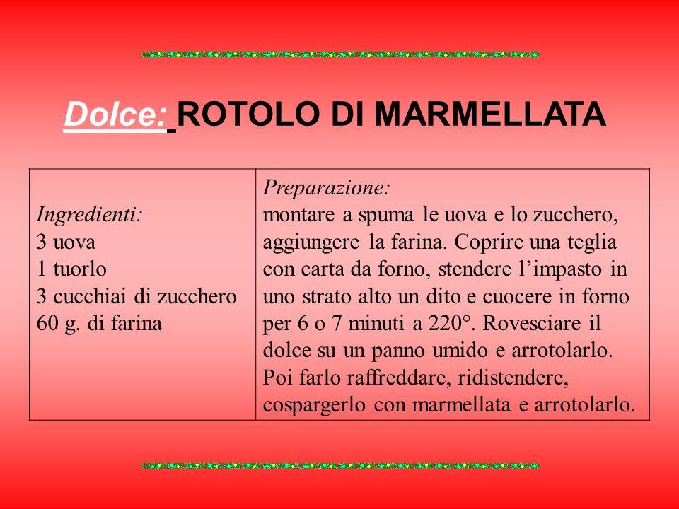 Dolce: ROTOLO DI MARMELLATA