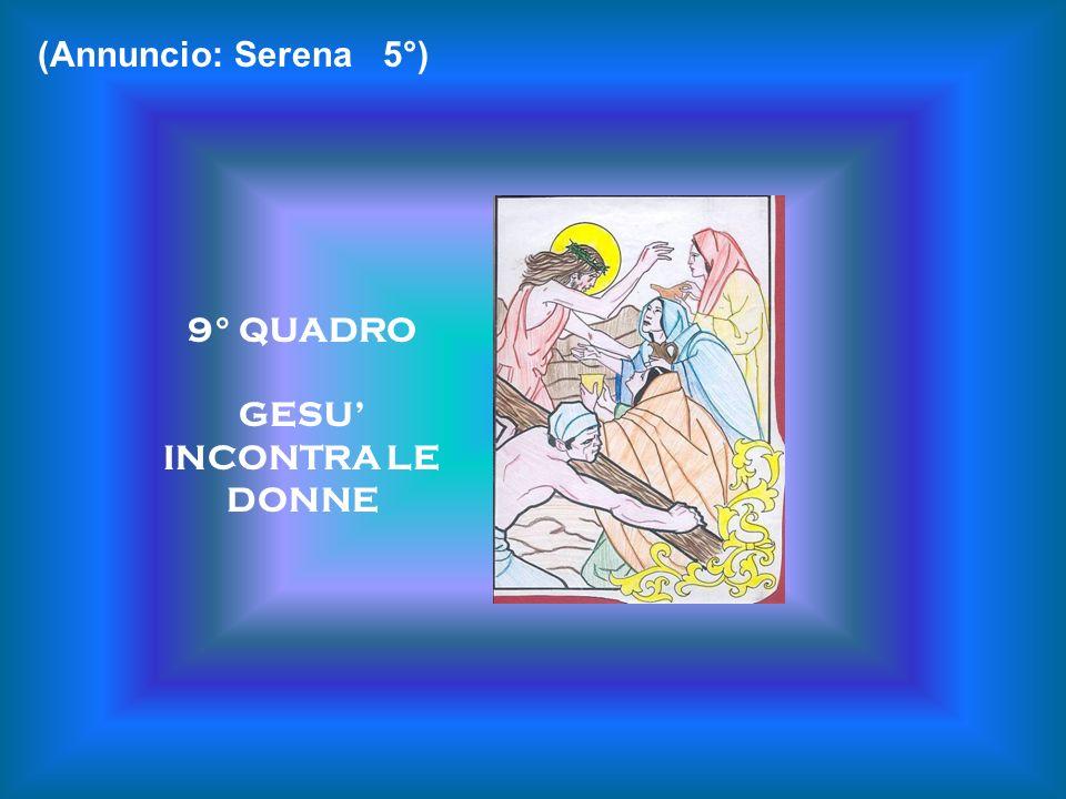 (Annuncio: Serena 5°) 9° QUADRO GESU' INCONTRA LE DONNE