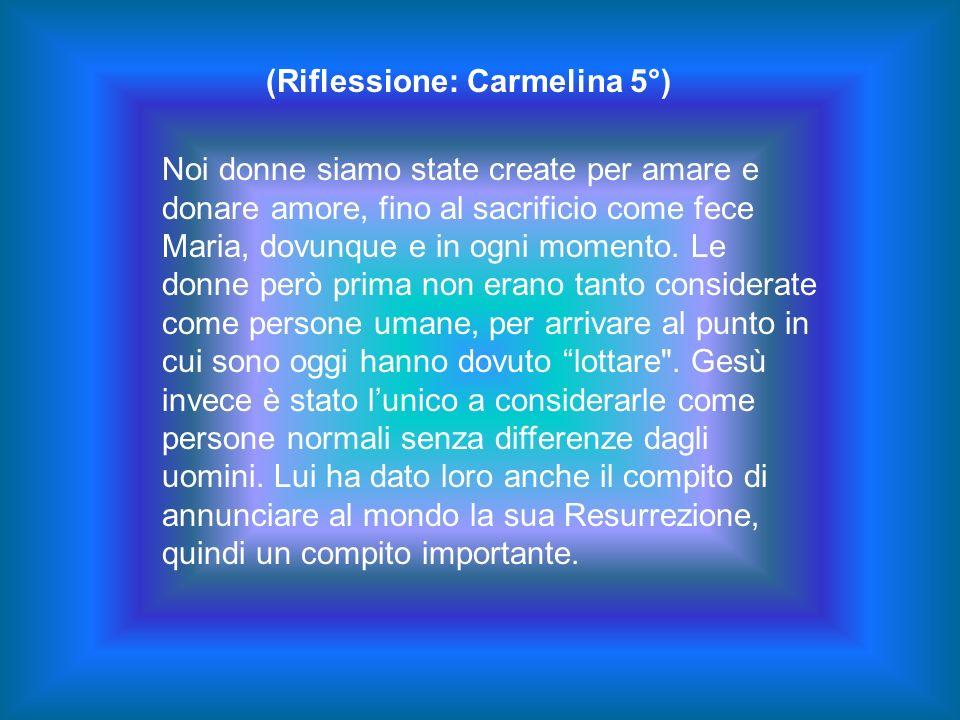 (Riflessione: Carmelina 5°)