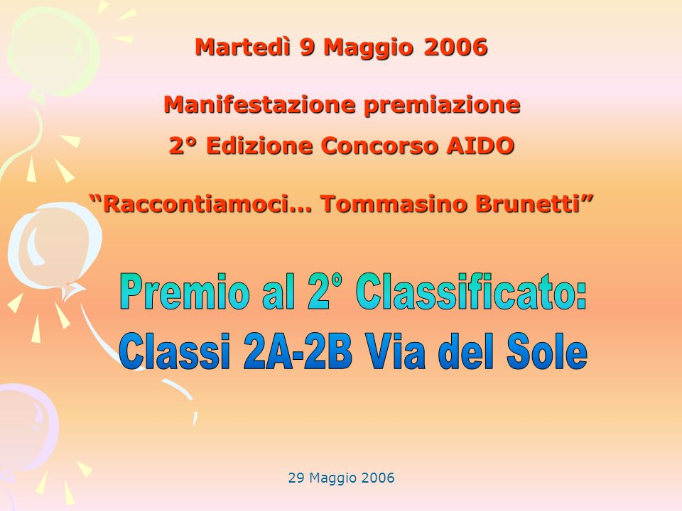 Premio al 2° Classificato: Classi 2A-2B Via del Sole