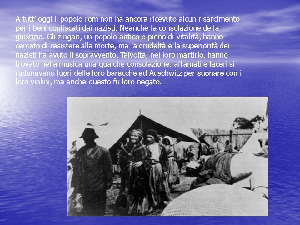 A tutt' oggi il popolo rom non ha ancora ricevuto alcun risarcimento per i beni confiscati dai nazisti.