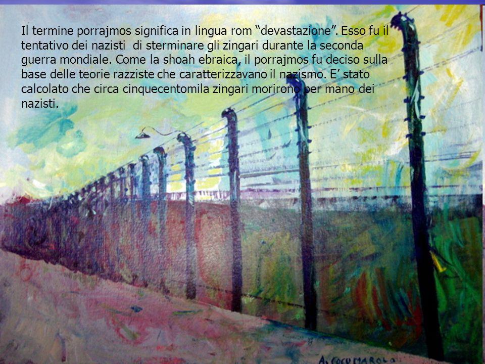 Il termine porrajmos significa in lingua rom devastazione