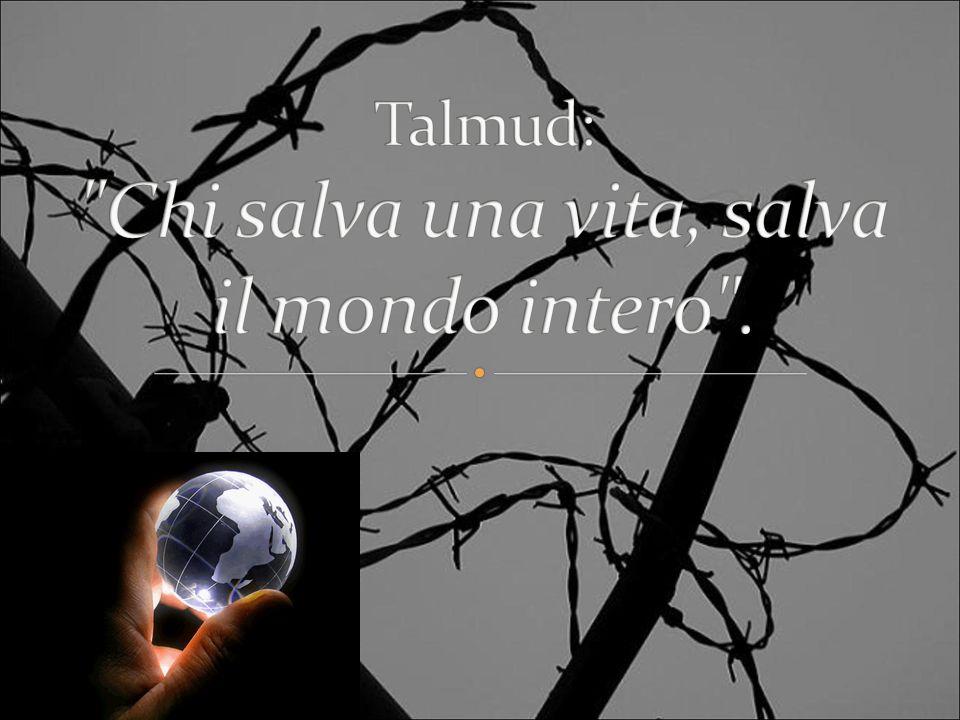 Talmud: Chi salva una vita, salva il mondo intero .