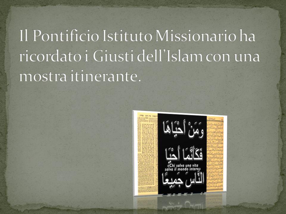 Il Pontificio Istituto Missionario ha ricordato i Giusti dell'Islam con una mostra itinerante.