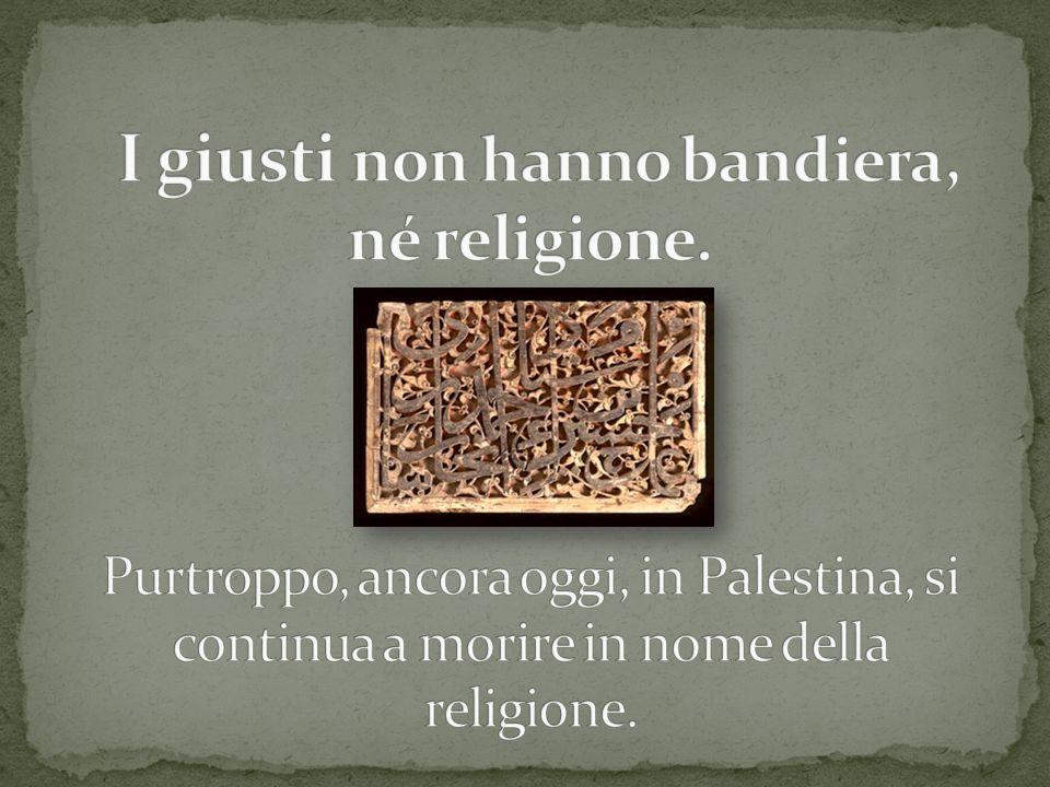 I giusti non hanno bandiera, né religione