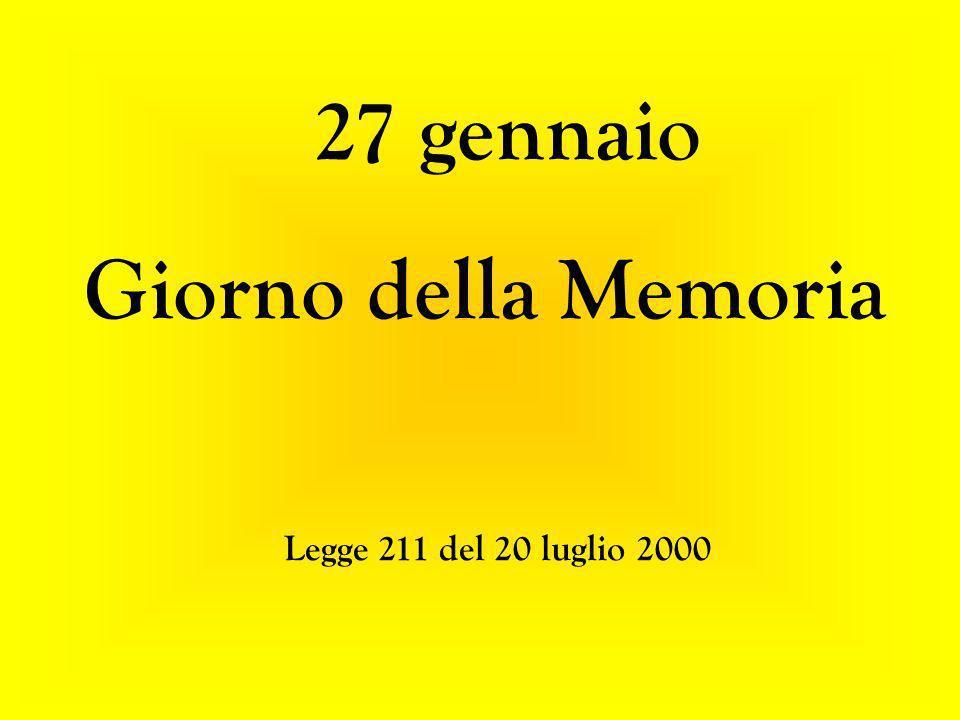 Legge 211 del 20 luglio 2000 27 gennaio Giorno della Memoria