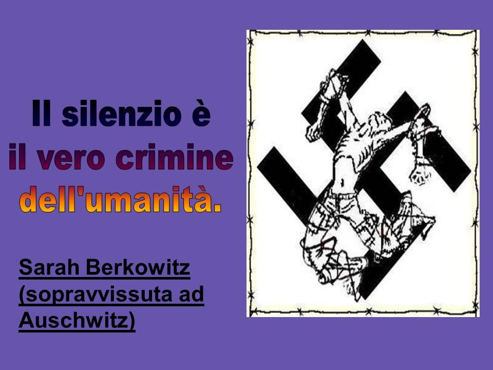 Il silenzio è il vero crimine dell umanità. Sarah Berkowitz