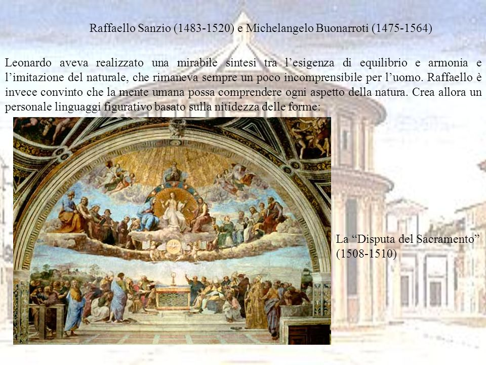 Raffaello Sanzio (1483-1520) e Michelangelo Buonarroti (1475-1564)