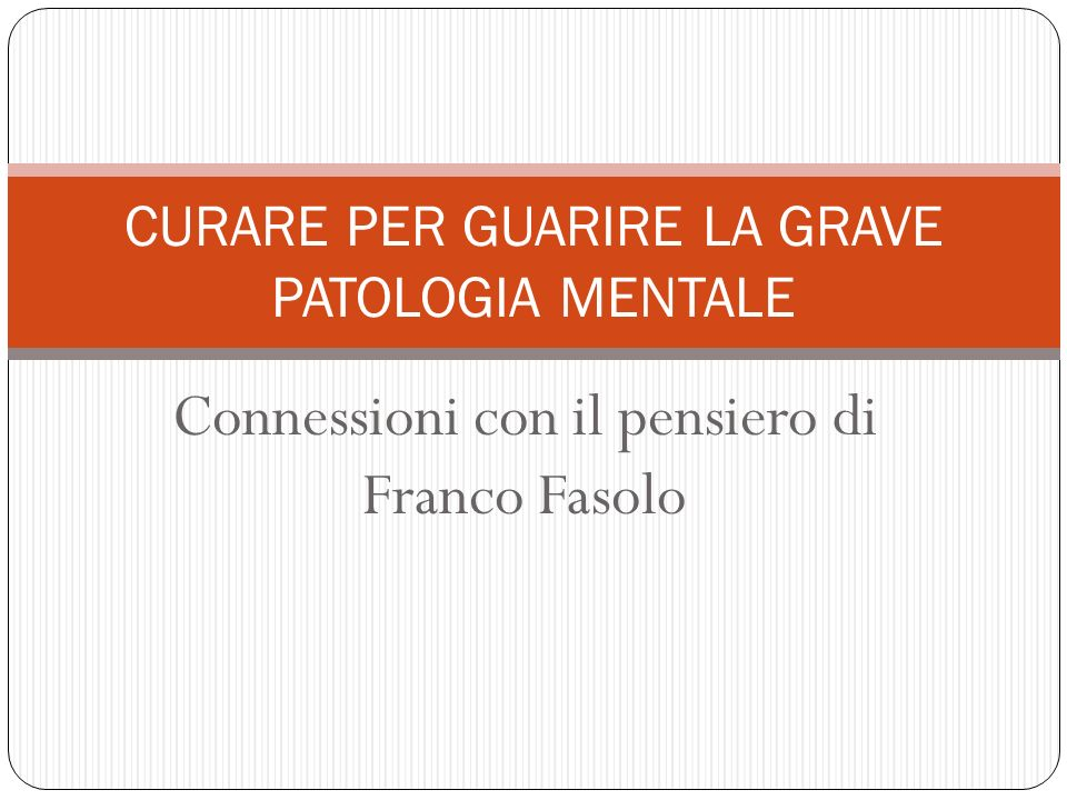 CURARE PER GUARIRE LA GRAVE PATOLOGIA MENTALE