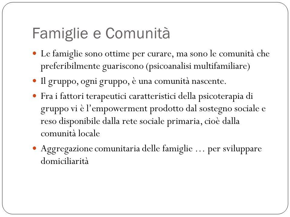 Famiglie e Comunità Le famiglie sono ottime per curare, ma sono le comunità che preferibilmente guariscono (psicoanalisi multifamiliare)