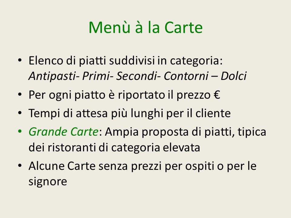 Menù à la Carte Elenco di piatti suddivisi in categoria: Antipasti- Primi- Secondi- Contorni – Dolci.