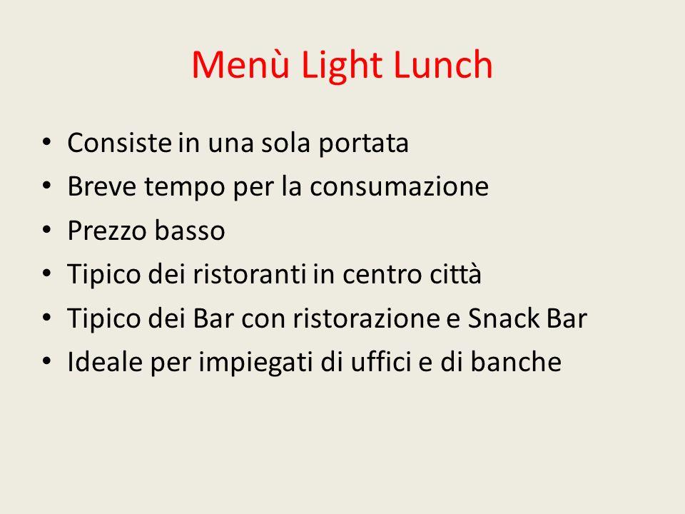 Menù Light Lunch Consiste in una sola portata