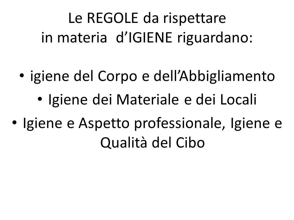 Le REGOLE da rispettare in materia d'IGIENE riguardano: