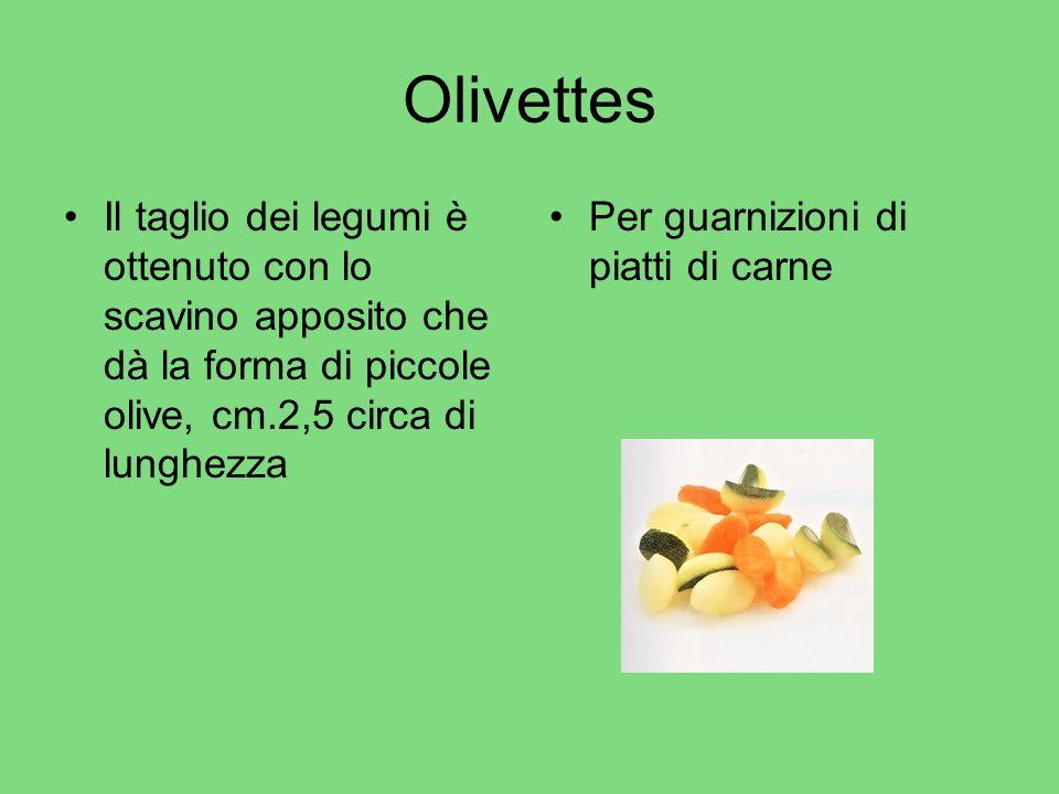 Olivettes Il taglio dei legumi è ottenuto con lo scavino apposito che dà la forma di piccole olive, cm.2,5 circa di lunghezza.