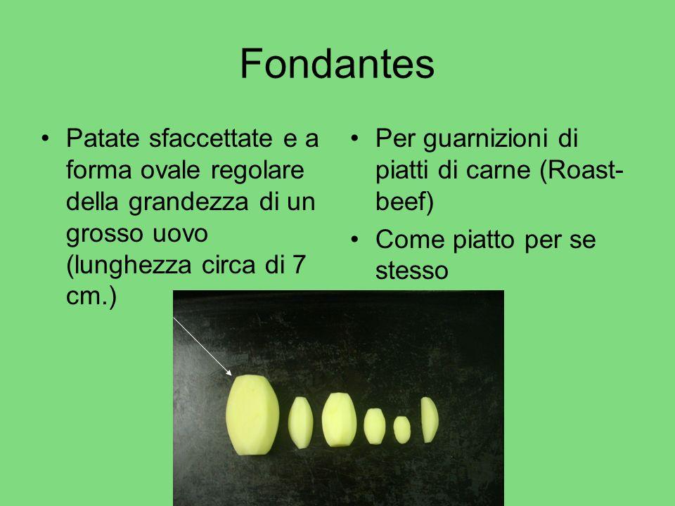 Fondantes Patate sfaccettate e a forma ovale regolare della grandezza di un grosso uovo (lunghezza circa di 7 cm.)