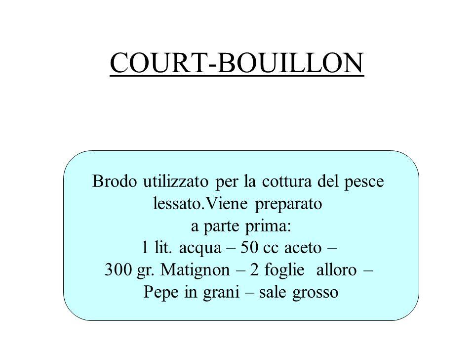 COURT-BOUILLON Brodo utilizzato per la cottura del pesce