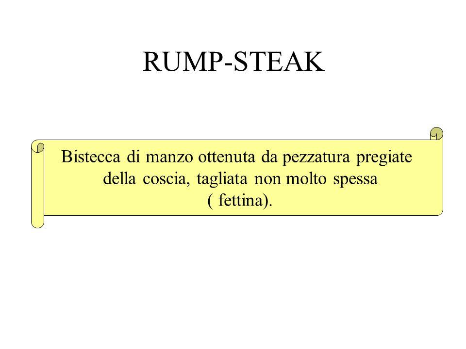 RUMP-STEAK Bistecca di manzo ottenuta da pezzatura pregiate