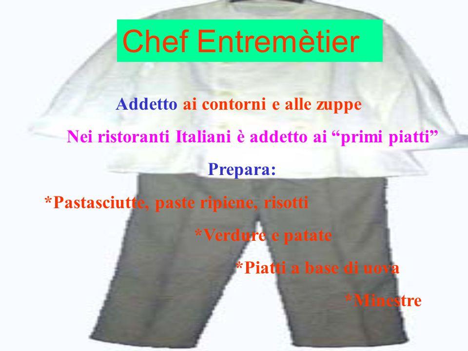 Chef Entremètier Addetto ai contorni e alle zuppe