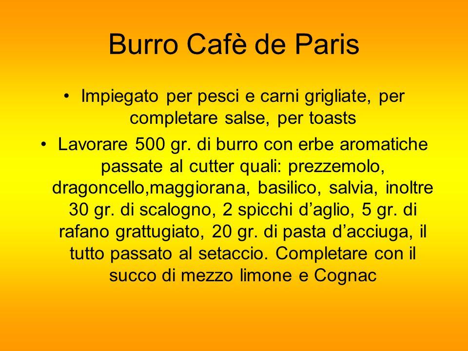 Burro Cafè de Paris Impiegato per pesci e carni grigliate, per completare salse, per toasts.