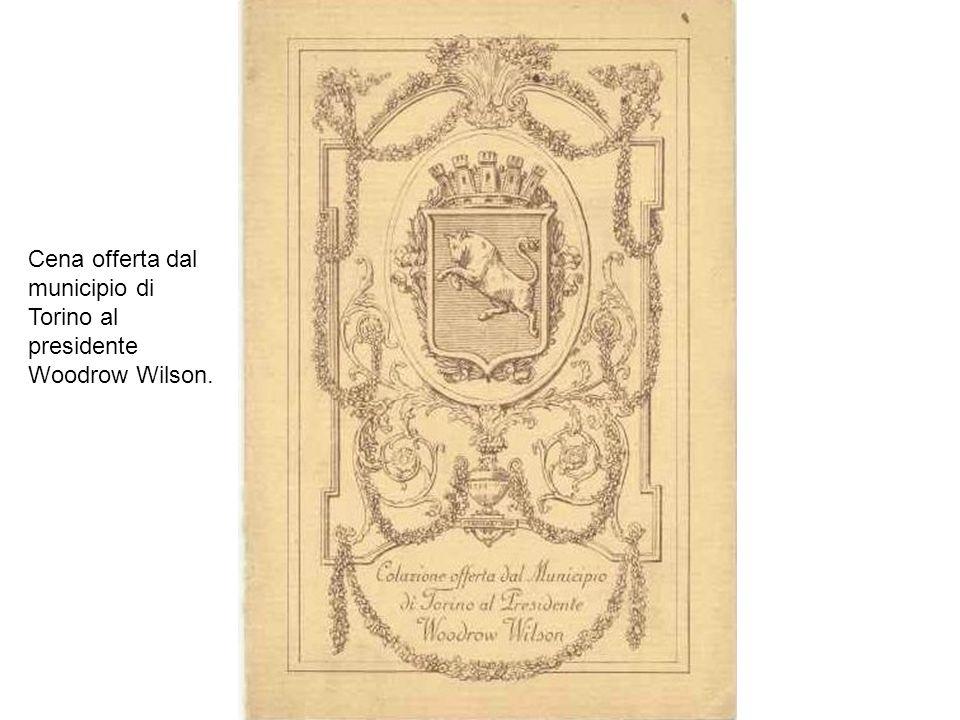 Cena offerta dal municipio di Torino al presidente Woodrow Wilson.