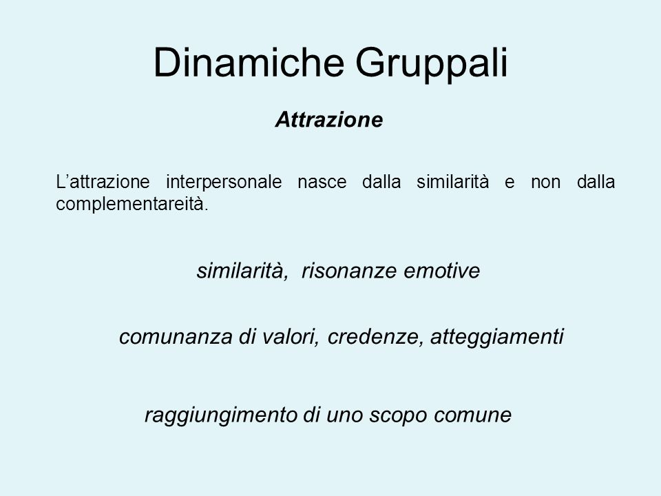 Dinamiche Gruppali Attrazione similarità, risonanze emotive