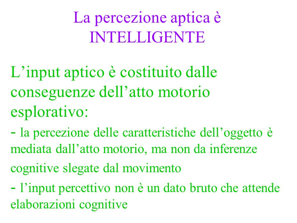 La percezione aptica è INTELLIGENTE