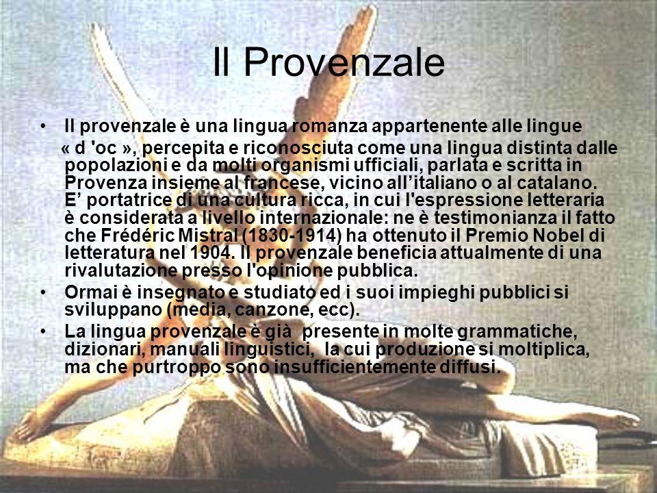 Il Provenzale Il provenzale è una lingua romanza appartenente alle lingue.