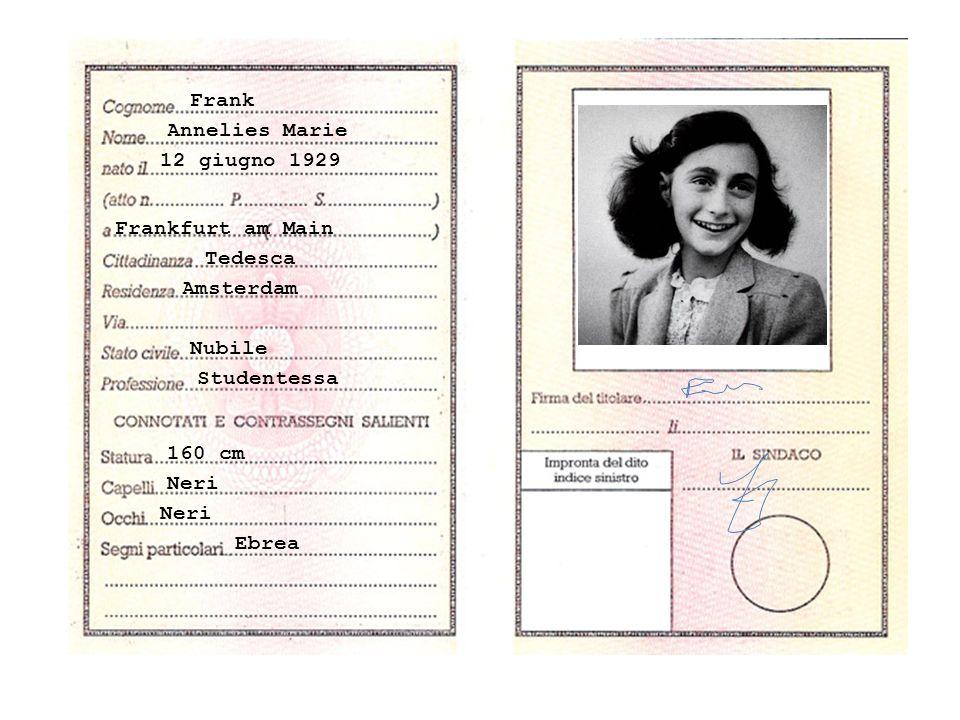 Frank Annelies Marie. 12 giugno 1929. Frankfurt am Main. Tedesca. Amsterdam. Nubile. Studentessa.