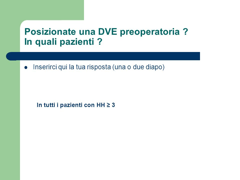 Posizionate una DVE preoperatoria In quali pazienti