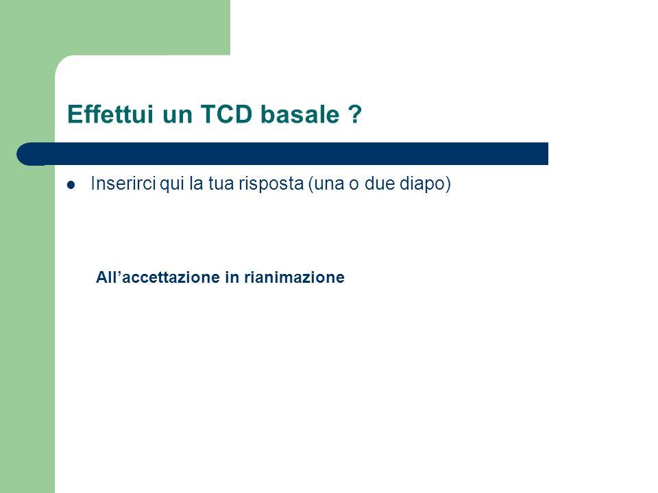 Effettui un TCD basale .