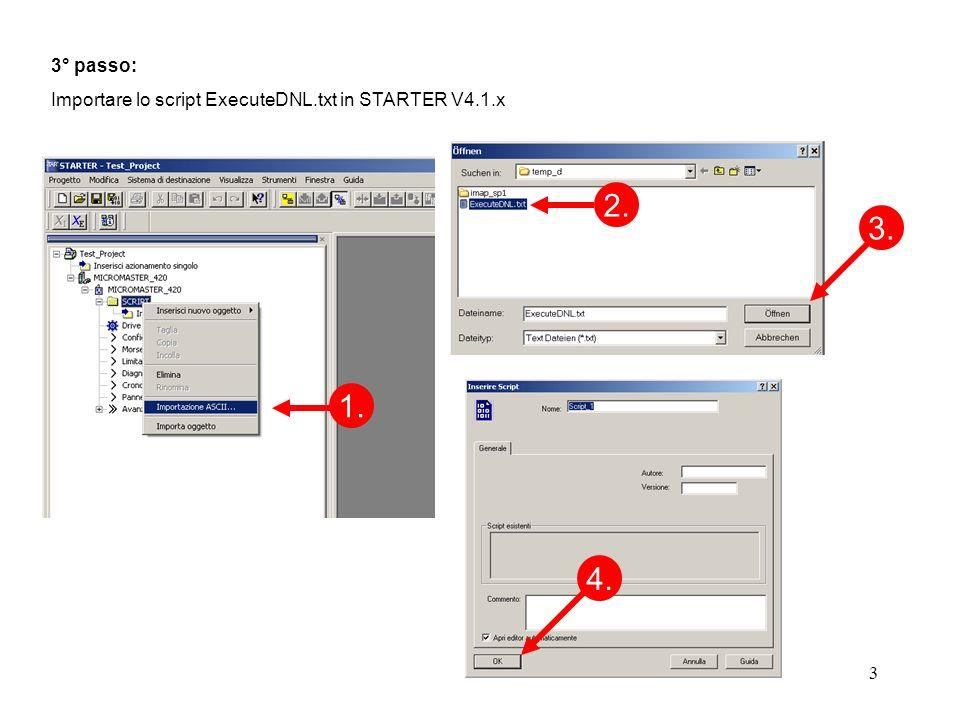 3° passo: Importare lo script ExecuteDNL.txt in STARTER V4.1.x 2. 3. 1. 4.