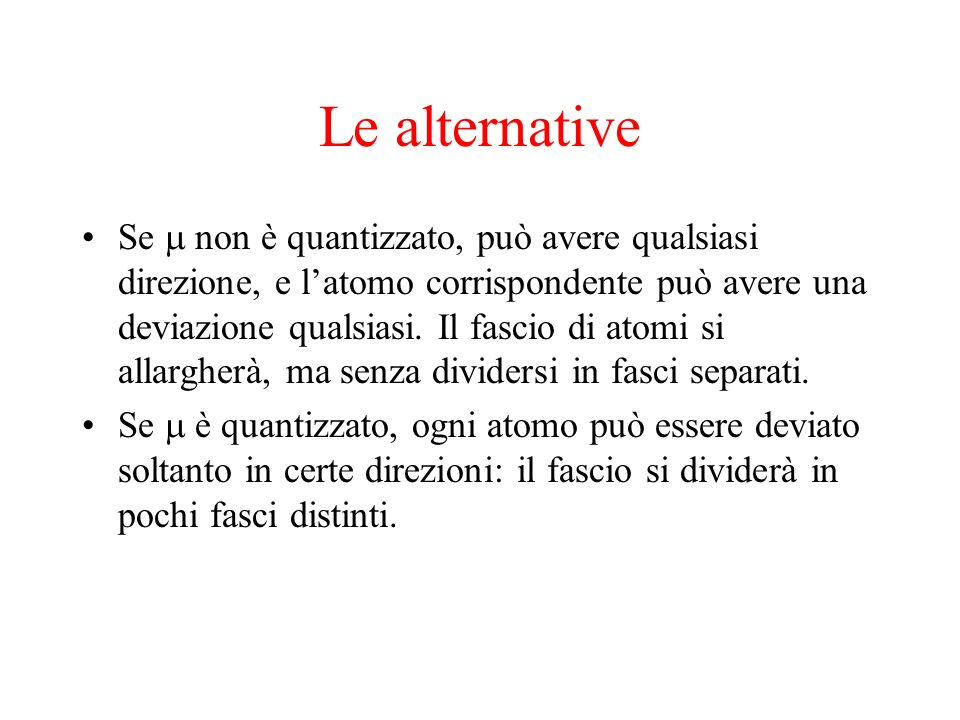 Le alternative