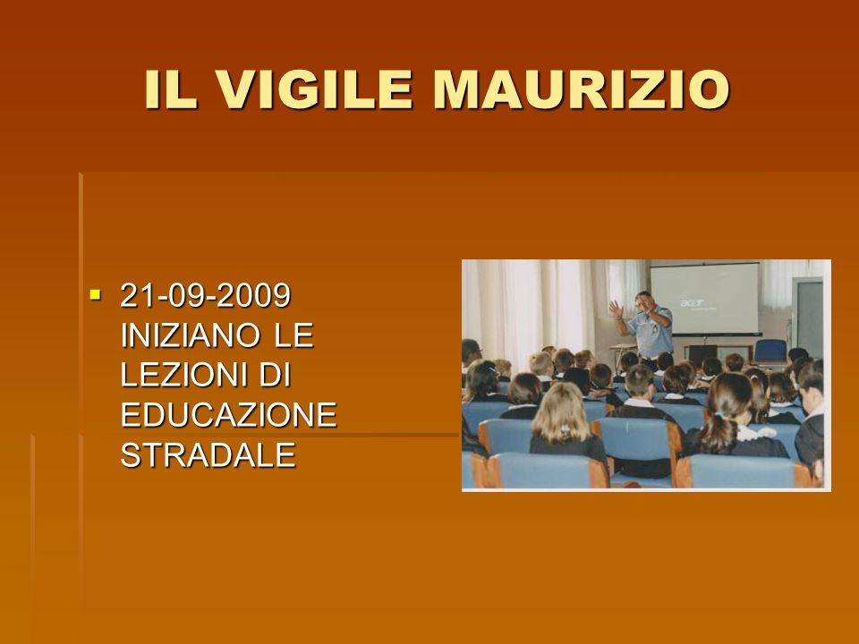 IL VIGILE MAURIZIO 21-09-2009 INIZIANO LE LEZIONI DI EDUCAZIONE STRADALE