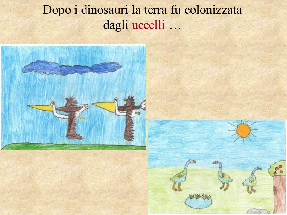 Dopo i dinosauri la terra fu colonizzata