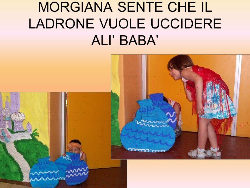 MORGIANA SENTE CHE IL LADRONE VUOLE UCCIDERE ALI' BABA'