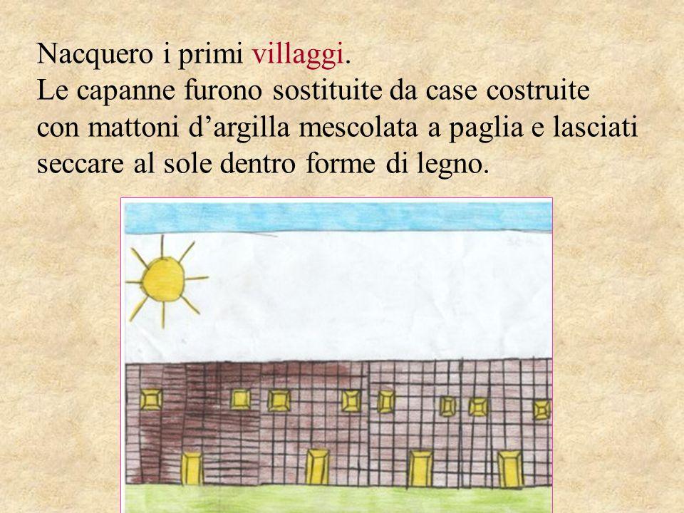 Nacquero i primi villaggi.