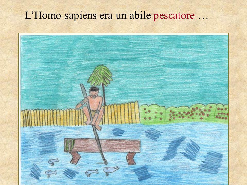 L'Homo sapiens era un abile pescatore …