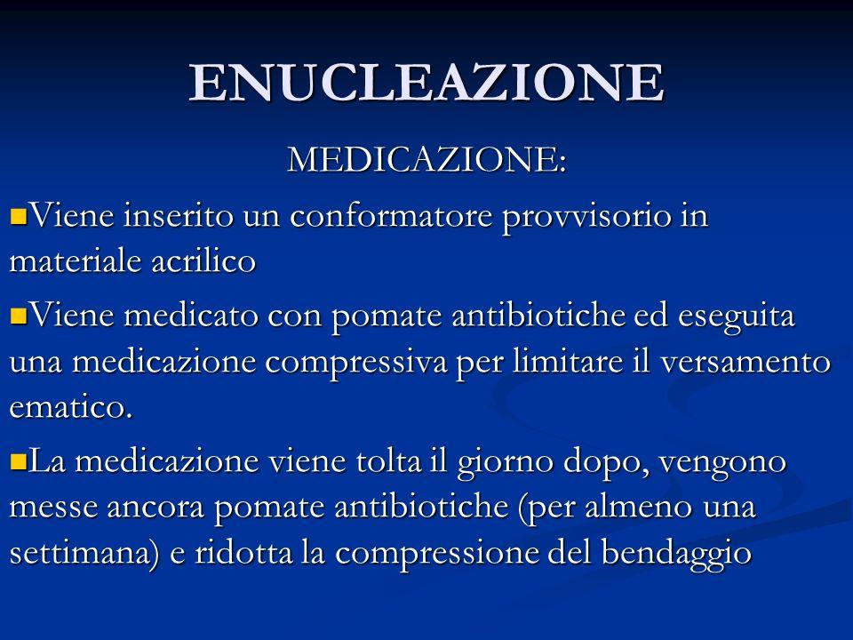 ENUCLEAZIONE MEDICAZIONE: