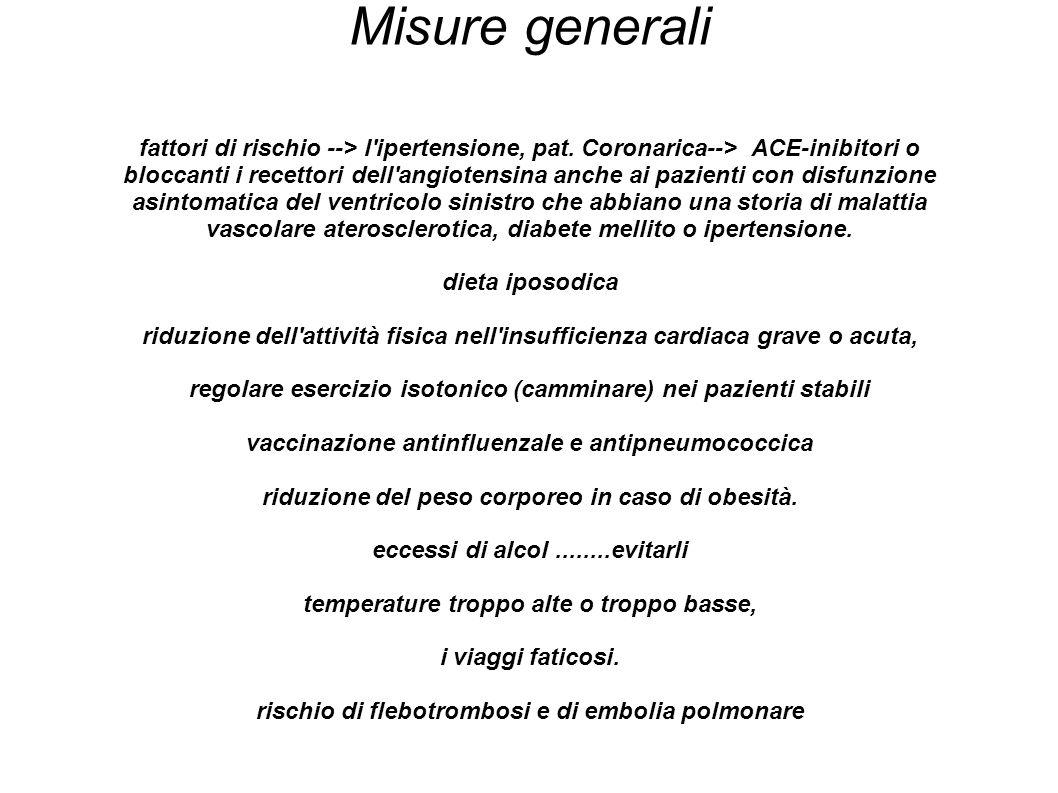 Misure generali fattori di rischio --> l ipertensione, pat. Coronarica--> ACE-inibitori o.