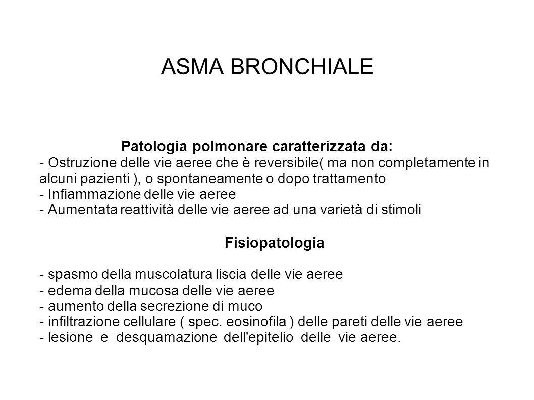 ASMA BRONCHIALE Fisiopatologia