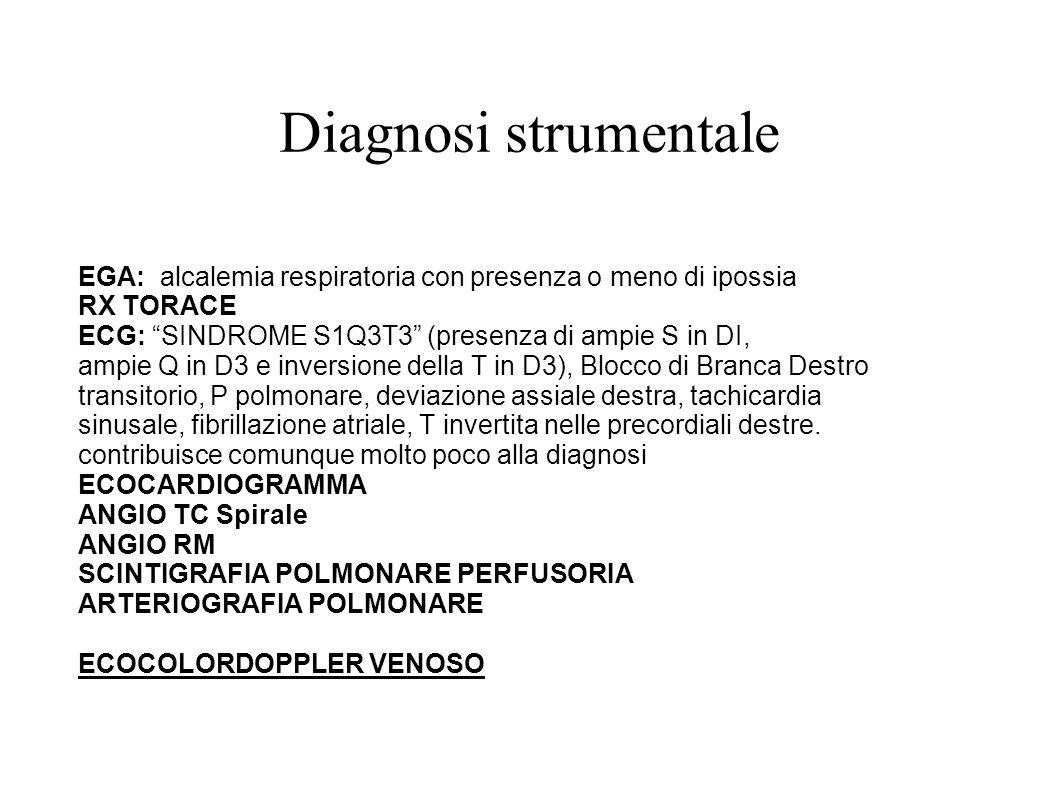 Diagnosi strumentale EGA: alcalemia respiratoria con presenza o meno di ipossia. RX TORACE. ECG: SINDROME S1Q3T3 (presenza di ampie S in DI,