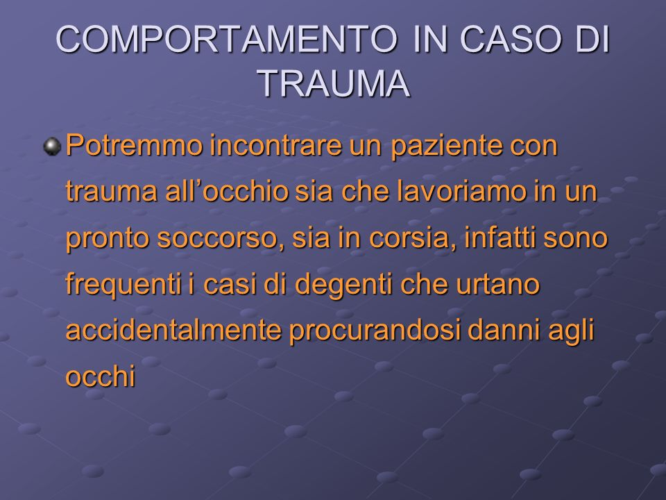 COMPORTAMENTO IN CASO DI TRAUMA