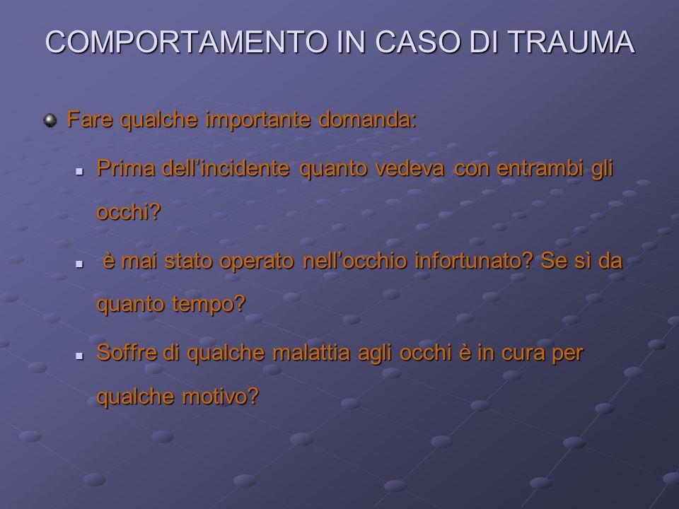 COMPORTAMENTO IN CASO DI TRAUMA