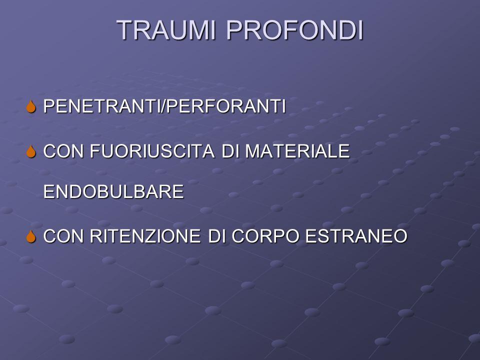 TRAUMI PROFONDI PENETRANTI/PERFORANTI