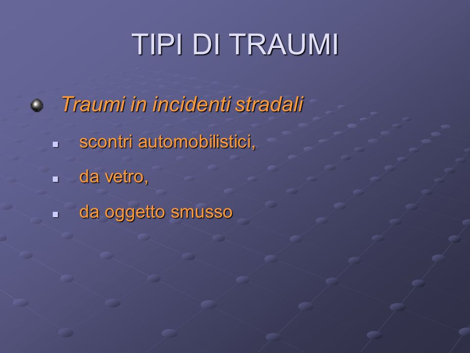 TIPI DI TRAUMI Traumi in incidenti stradali scontri automobilistici,