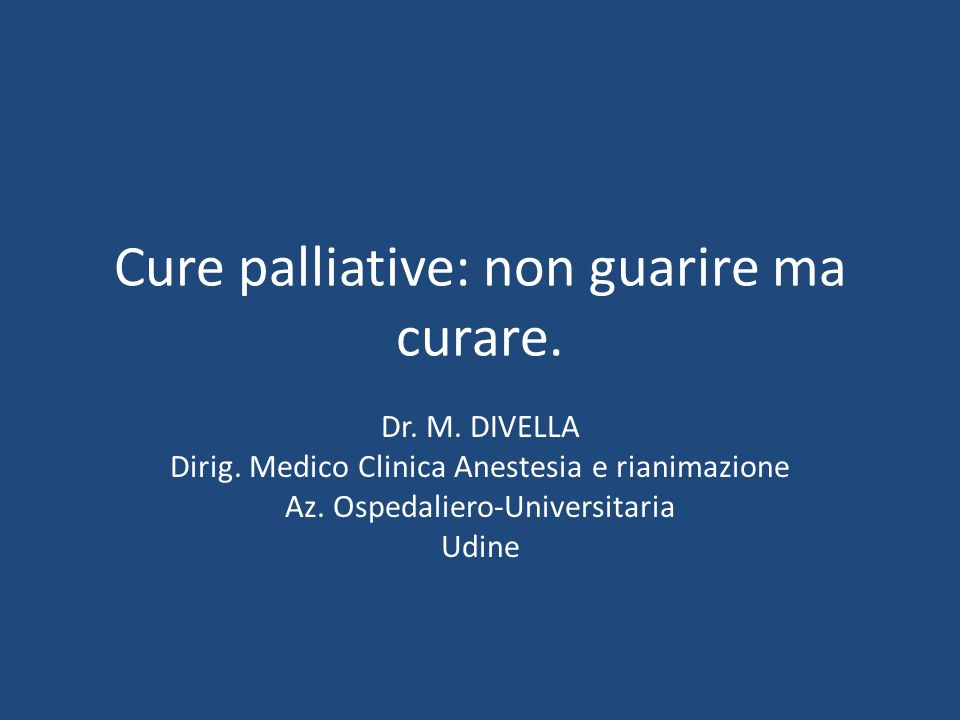Cure palliative: non guarire ma curare.